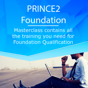 PRINCE2 Foundation Masterclass Foundation